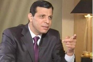 دحلان: عرقلة أمريكا تعيين فياض مبعوثا أمميا إلى ليبيا «خسارة للجميع»