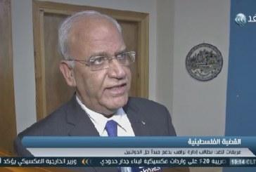 فيديو| عريقات يرفض الكشف عن تفاصيل لقاء عباس والمبعوث الأمريكي للسلام