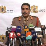 المتحدث باسم الجيش الليبي: انتظروا مفاجأت صاعقة اليوم