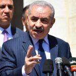 اشتية: المحاكم الدولية طريقنا ضد قرار إسرائيل قرصنة أموال الفلسطينيين